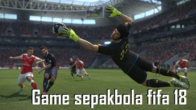 Game Sepakbola FIFA 18 Lebih Baik Dari FIFA 17?