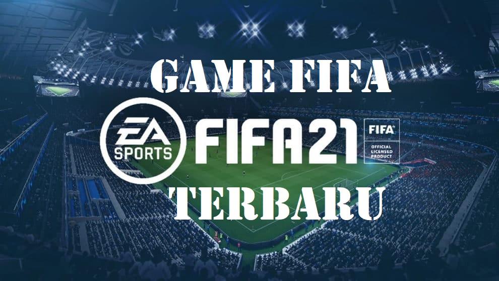 Game FIFA 21 Terbaru