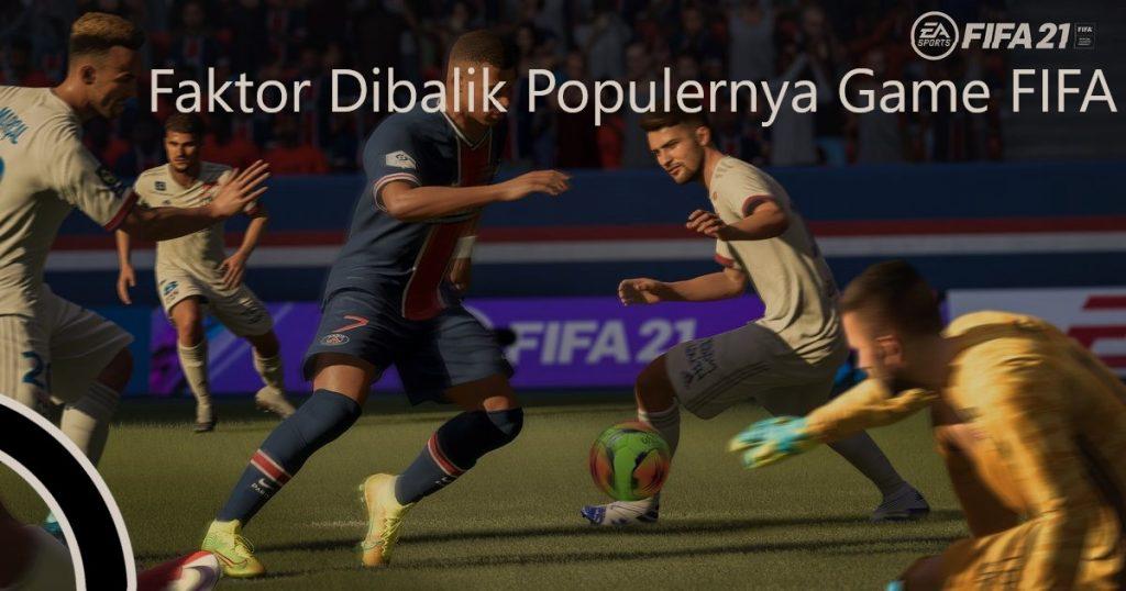 Faktor Dibalik Populernya Game FIFA