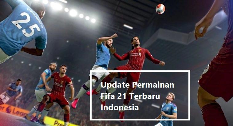 Update Permainan Fifa 21 Terbaru Indonesia