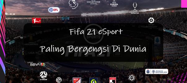 Fifa 21 eSport Paling Bergengsi Di Dunia
