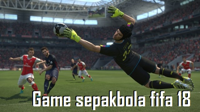 Game sepakbola fifa 18