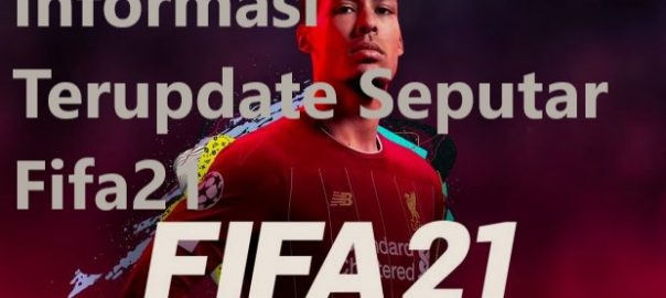 Informasi Terupdate Seputar Fifa21
